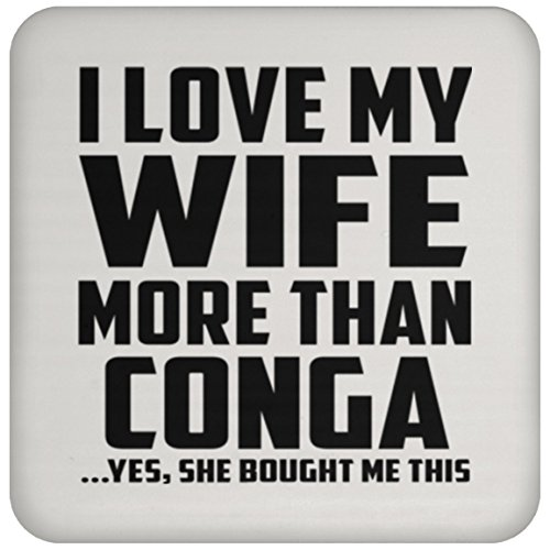 Designsify Husband Best Gift Idea I Love My Wife More Than Conga - Drink Coaster Non Slip Cork Back Protective Mat Funny Gag for Men Birthday Bday Wedding Anniversary Christmas from Wife