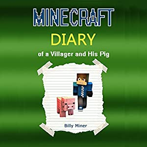 Minecraft: Diary of a Villager and His Pig Audiobook