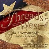Threads West Audio Book (Threads West, An American Saga Series)