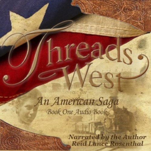 Threads West Audio Book (Threads West, An American Saga Series)