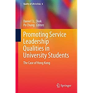 Promoting Service Leadership Qualities in University Students: The Case of Hong Kong (Quality of Life in Asia)