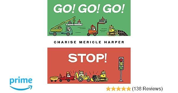 Go! Go! Go! Stop!: Charise Mericle Harper: 9780553533910