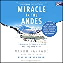 Miracle in the Andes: 72 Days on the Mountain and My Long Trek Home Audiobook by Nando Parrado, Vince Rause Narrated by Arthur Morey