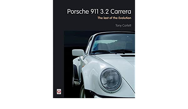 Porsche 911 Carrera - The Last of the Evolution: Amazon.es: Tony Corlett: Libros en idiomas extranjeros