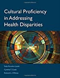 Cultural Proficiency in Addressing Health Disparities 1st Edition