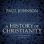 A History of Christianity | Paul Johnson