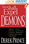 They Shall Expel Demons: What You Nee...