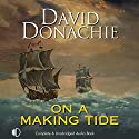 On a Making Tide Audiobook by David Donachie Narrated by Jonathan Keeble