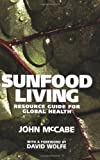 Sunfood Living, John McCabe, 1556437331