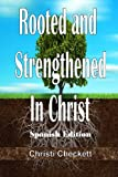 Rooted and Strengthened in Christ (Spanish Edition), Christi Checkett, 1492763772