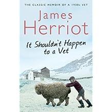 It Shouldn't Happen to a Vet: The Classic Memoir of a 1930s Vet (Pan 70th Anniversary)