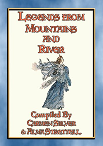 LEGENDS FROM RIVER AND MOUNTAIN - 19 Illustrated Children's Stories from Sinaia -