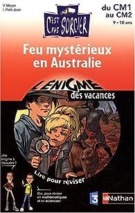 Feu mystérieux en Australie : Lire pour réviser, maths et sciences du CM1 au CM2 par Vincent Meyer