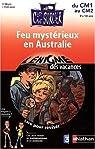 Feu mystérieux en Australie : Lire pour réviser, maths et sciences du CM1 au CM2 par Meyer