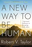 A New Way to Be Human, Robert Taylor, 1601632150