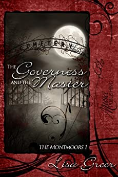 The Governess and the Master (The Montmoors Book 1) by [Greer, Lisa]