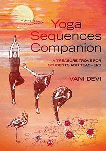 Download Yoga Sequences Companion: A Treasure Trove for Students and Teachers PDF