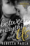 Between Everything And Us (Sutton College Book 1)