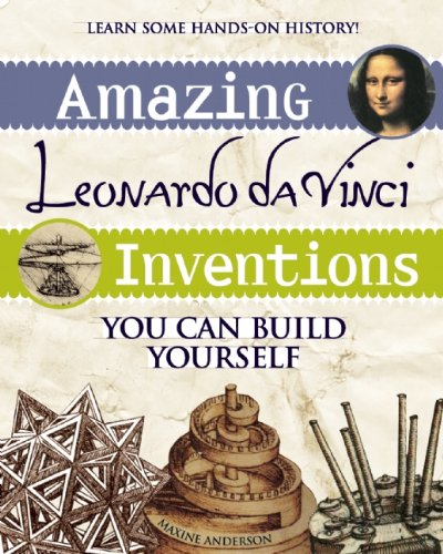 Amazing Leonardo Da Vinci Inventions  You Can Build Yourself  Build It Yourself   English Edition