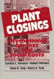 img - for Plant Closings: International Context and Social Costs (Social Institutions and Social Change) by Harry R. Targ (1988-12-31) book / textbook / text book