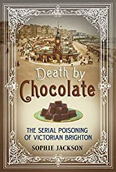 Death by Chocolate: The Serial Poisoning of Victorian Brighton