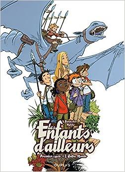 Les enfants d'ailleurs - L'Intégrale - tome 1 - L'Autre Monde