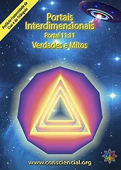 Portais Interdimensionais - Portal 11:11 - Verdades e Mitos por [Roque, Dalton Campos]