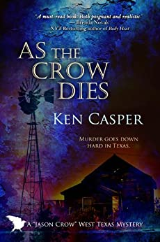 As the Crow Dies (The Jason Crow West Texas Mystery Series) by [Casper, Ken]