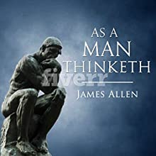 As a Man Thinketh Audiobook by James Allen Narrated by Jeff Moon