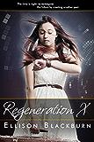 Regeneration X (Regeneration Chronicles, #1)