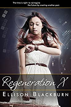 Regeneration X (Regeneration Chronicles, #1) by [Blackburn, Ellison]