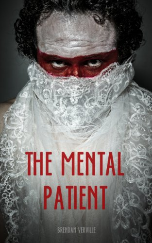 The Mental Patient By Verville Brendan