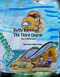 Duffy Barkley: the Third Charm (the Tales of Uhrlin Book 3)