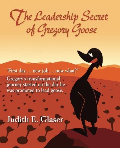 The Leadership Secret of Gregory Goose: