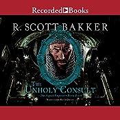 The Unholy Consult | R. Scott Bakker