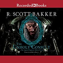 The Unholy Consult | Livre audio Auteur(s) : R. Scott Bakker Narrateur(s) : Kevin Orton