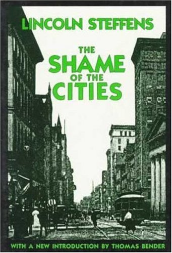 The Shame of the Cities (American Century Series)