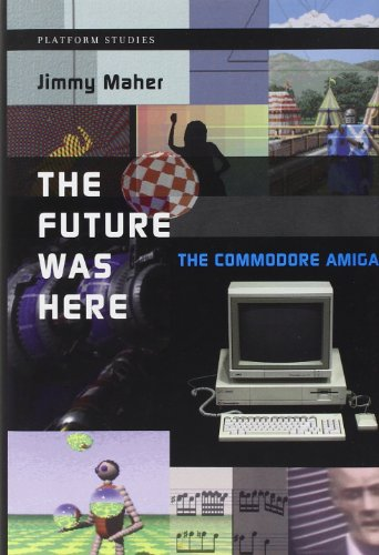 Price comparison product image The Future Was Here: The Commodore Amiga (Platform Studies)