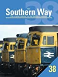 The Southern Way: No. 38: The Regular Volume for the Southern Devotee