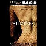 Palimpsest | Catherynne M. Valente