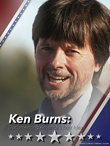 Ken Burns: Documenting America's Best ()