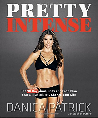 Pretty Intense: The 90-Day Mind, Body and Food Plan that will absolutely Change Your Life cover