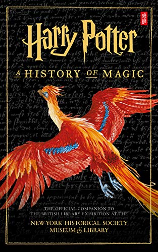 Harry Potter A History Of Magic The Ebook Of The Exhibition