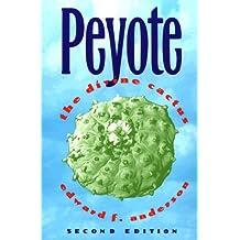 Peyote: The Divine Cactus