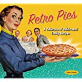 Retro Pies: A Collection of Celebrated Family Recipes