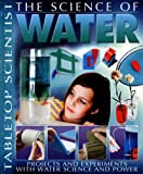 The Science of Water, Steve Parker, 1403472823