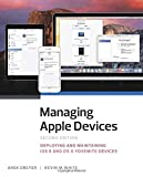 Managing Apple Devices: Deploying and Maintaining iOS 8 and OS X Yosemite Devices (2nd Edition)