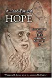 img - for A Hard-Fought Hope: Journeying With Job Through Mystery book / textbook / text book