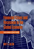 Financial Crises and Recession in the Global Economy, Roy E. Allen, 1840640871