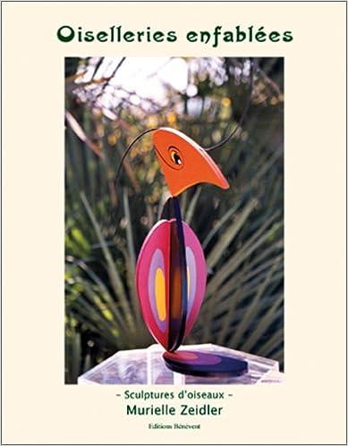 Pdf ebook téléchargement gratuit Oiselleries enfablées : Sculptures d'oiseaux PDF FB2 iBook